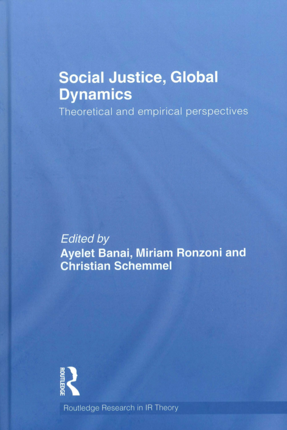 Social Justice, Global Dynamics: Theoretical and Empirical Perspectives