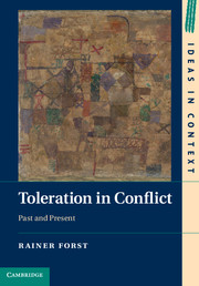 Toleration in Conflict. Past and Present